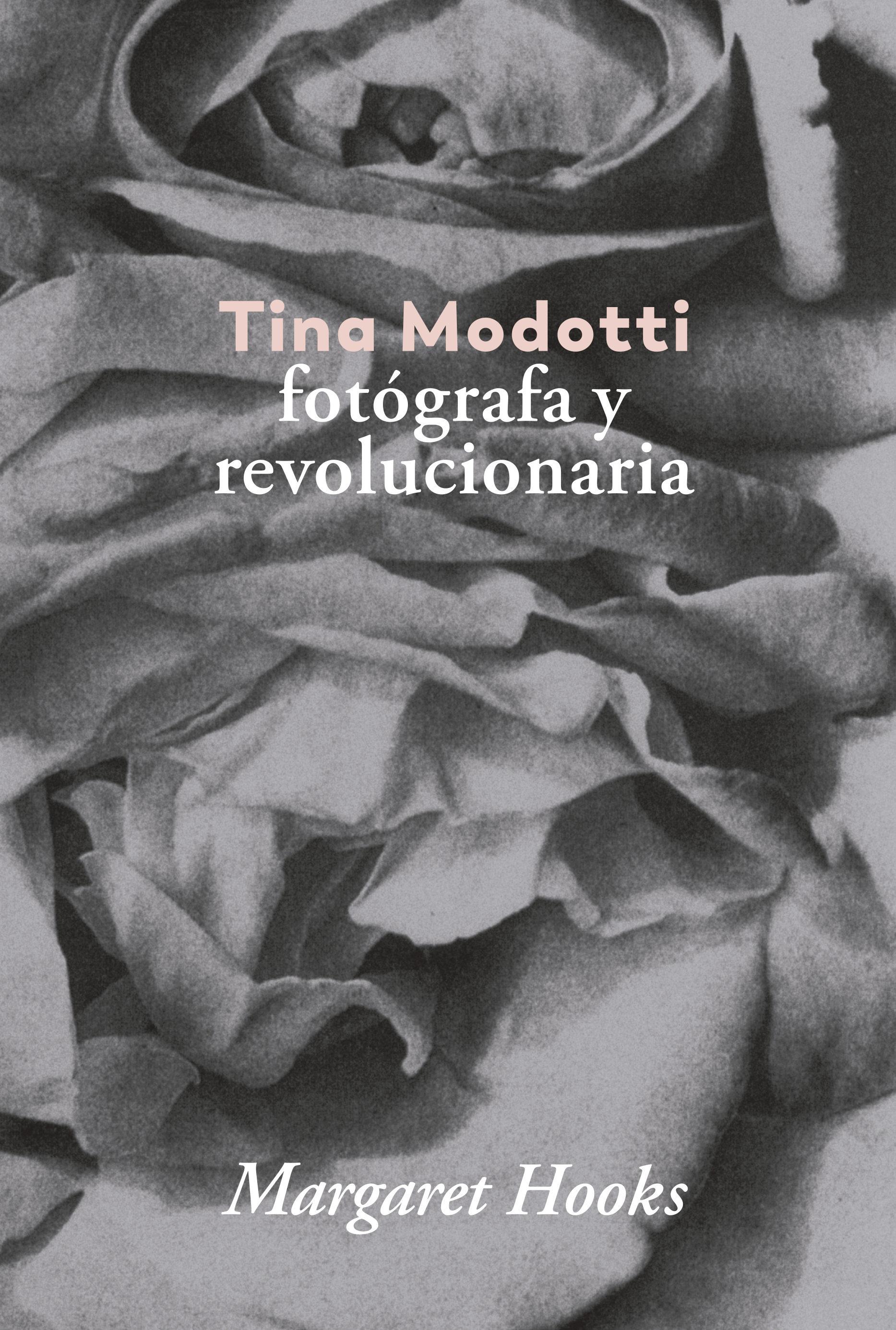 TINA MODOTTI. FOTOGRAFA Y REVOLUCIONARIA