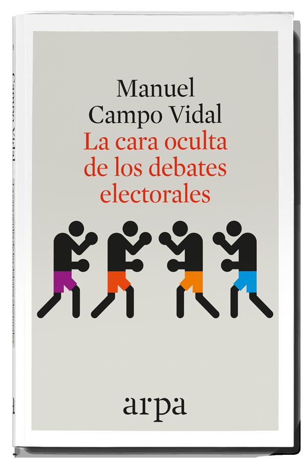CARA OCULTA DE LOS DEBATES ELECTORALES,  LA