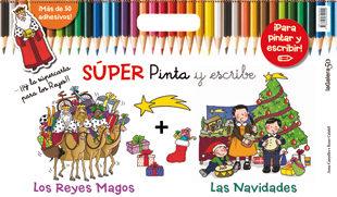 SUPER PINTA Y ESCRIBE. LOS REYES MAGOS Y LAS NAVIDADES