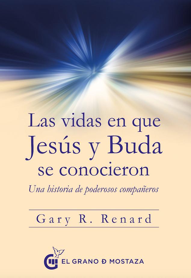 LAS VIDAS EN QUE JESUS Y BUDA SE CONOCIERON