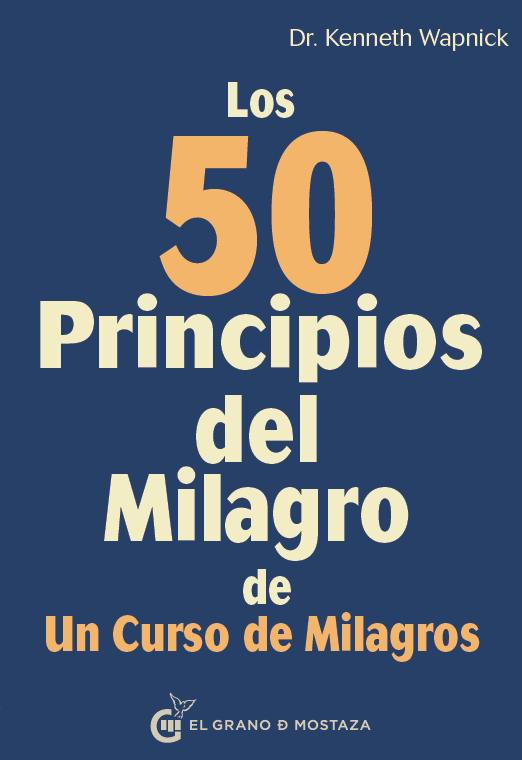 LOS 50 PRINCIPIOS DEL MILAGRO DE UN CURSO DE MILAGROS