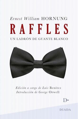 RAFFLES. UN LADRON DE GUANTE BLANCO