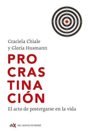 PROCRASTINACION. EL ACTO DE POSTERGARSE EN LA VIDA