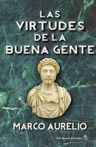 VIRTUDES DE LA BUENA GENTE, LAS