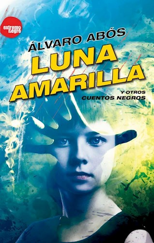 LUNA AMARILLA Y OTROS CUENTOS NEGROS