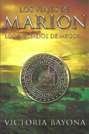 VIAJES DE MARION, LOS. #2. LOS INICADOS DE MEGORA