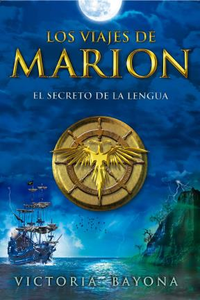 LOS VIAJES DE MARION. #1. EL SECRETO DE LA LENGUA