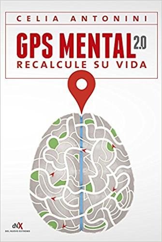 GPS MENTAL 2.0 RECALCULE SU VIDA