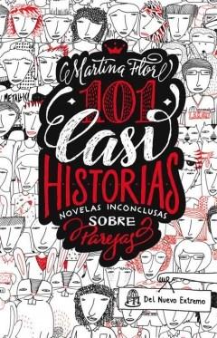 101 CASI HISTORIAS. NOVELAS INCONCLUSAS SOBRE PAREJAS