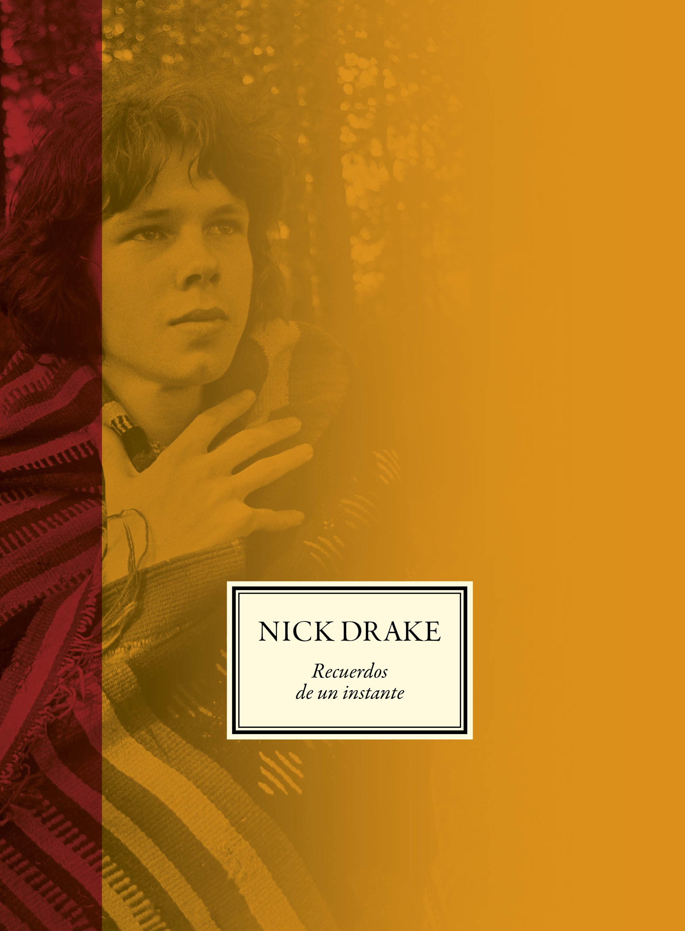 NICK DRAKE. RECUERDOS DE UN INSTANTE