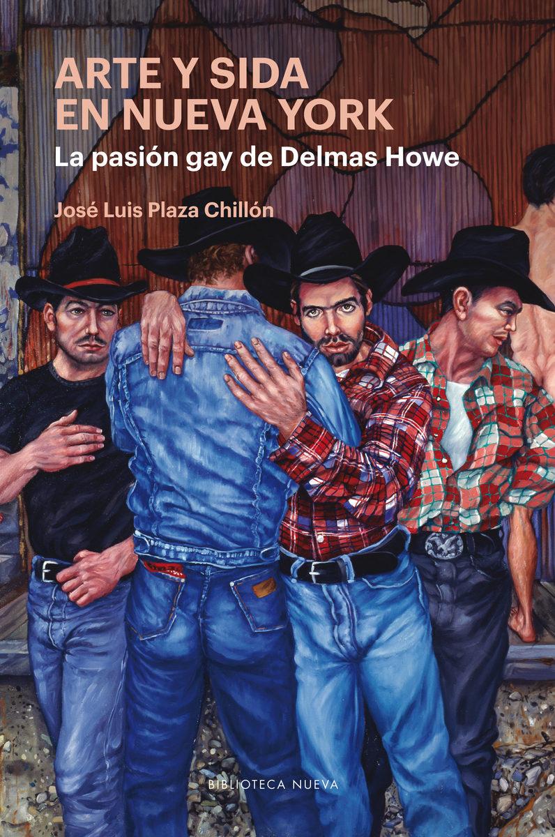 ARTE Y SIDA EN NUEVA YORK. LA PASION GAY DE DELMAS HOWE