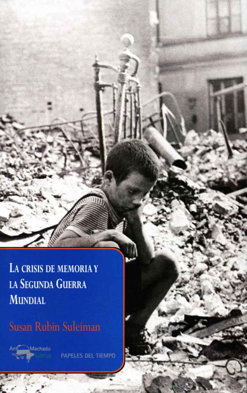 LA CRISIS DE MEMORIA Y LA SEGUNDA GUERRA MUNDIAL