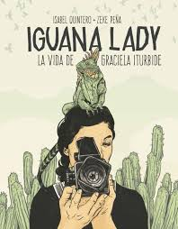 IGUANA LADY. LA VIDA DE GRACIELA ITURBIDE