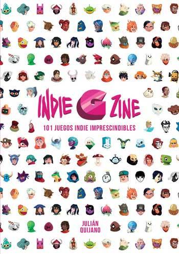 INDIE G ZINE. 101 JUEGOS INDIE IMPRESCINDIBLES