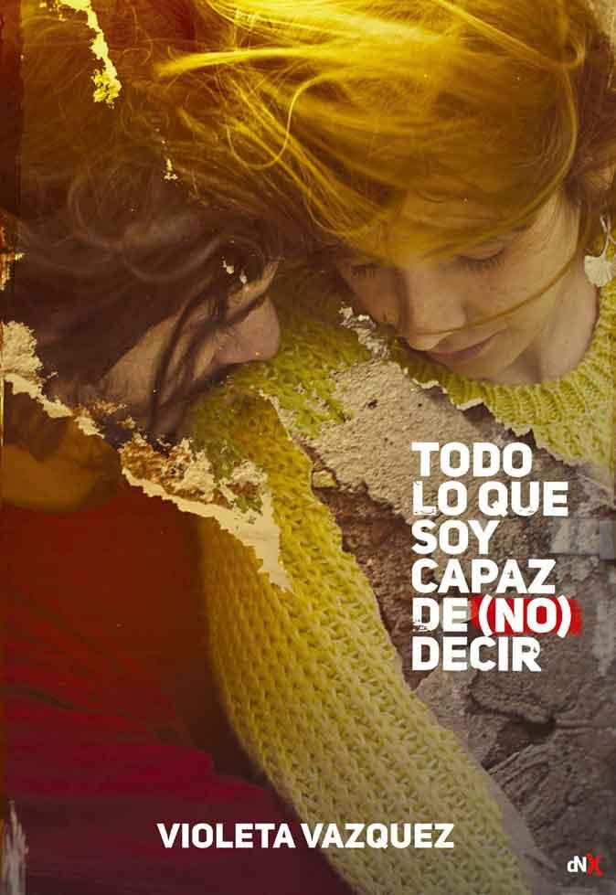TODO LO QUE SOY CAPAZ DE (NO) DECIR