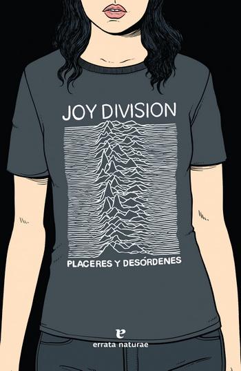 JOY DIVISION. PLACERES Y DESORDENES