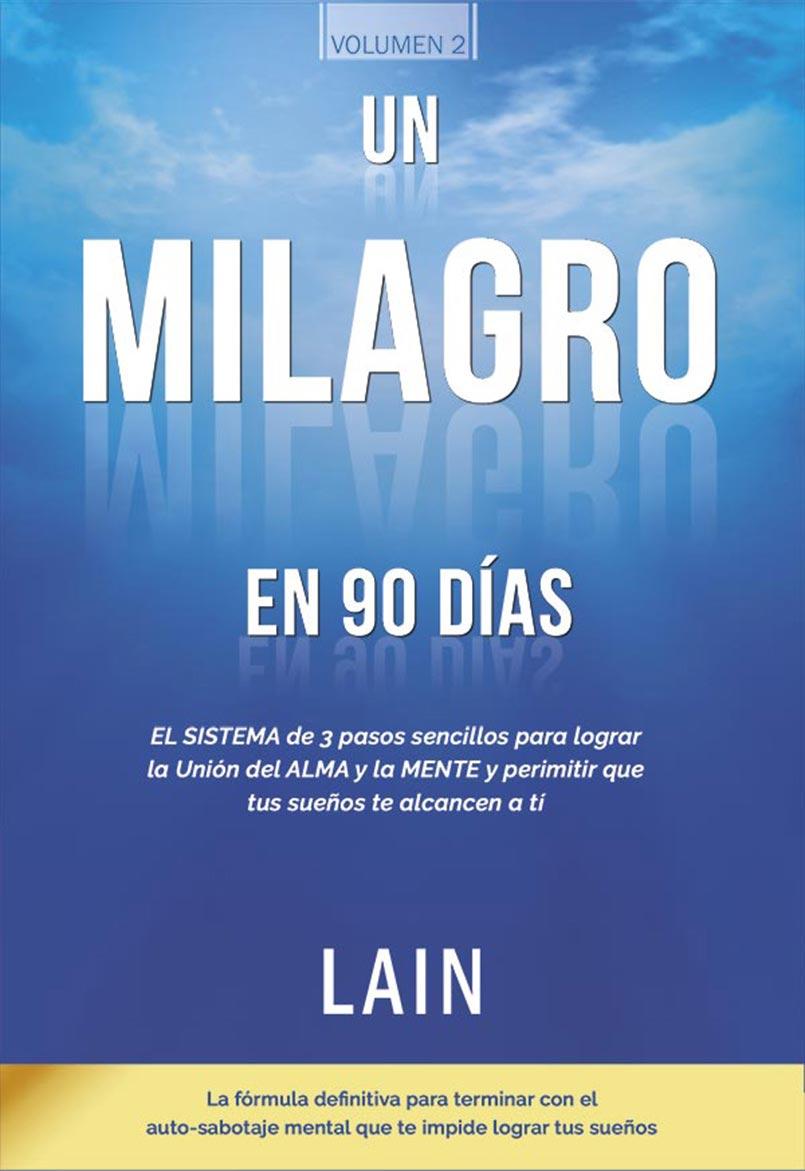 UN MILAGRO EN 90 DIAS. VOL. 2