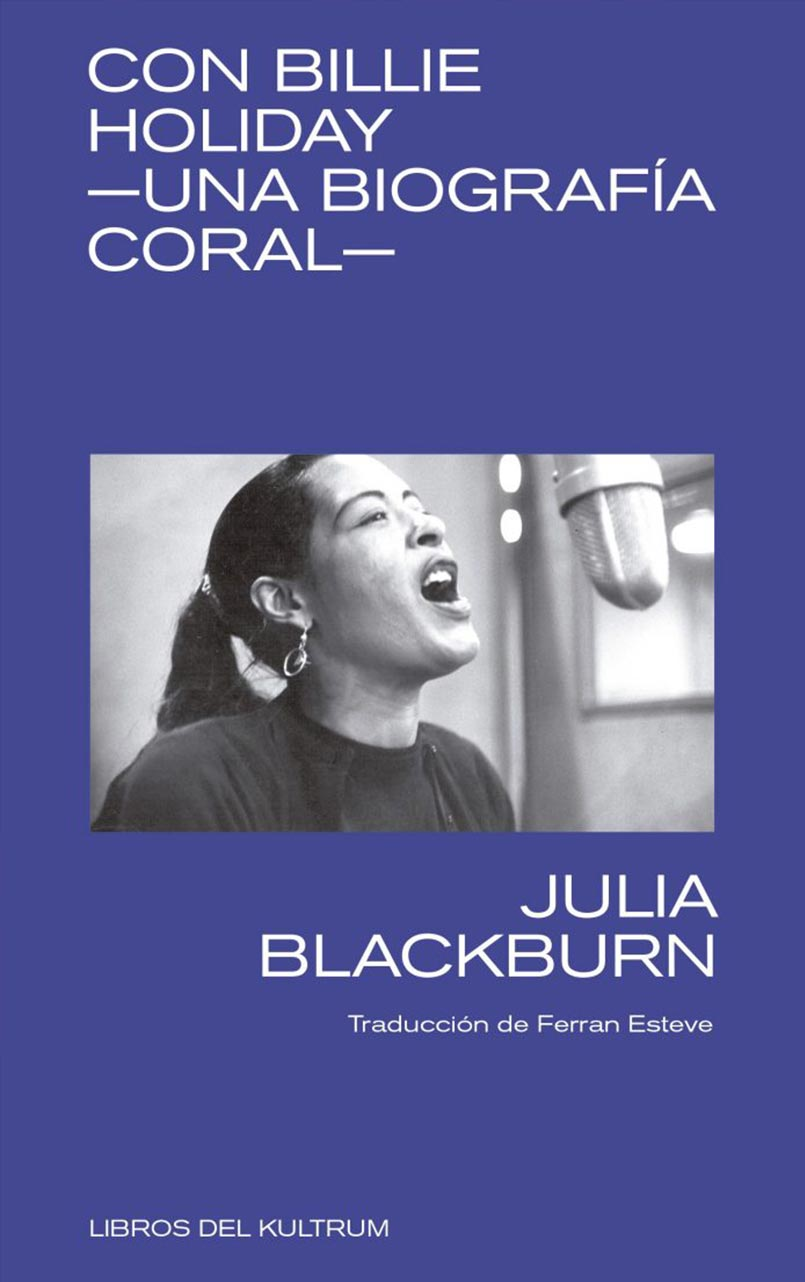 CON BILLIE HOLIDAY. UNA BIOGRAFIA CORAL