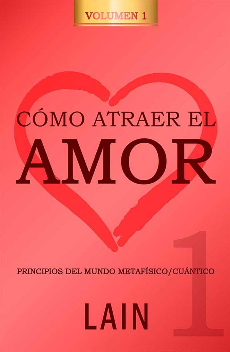 COMO ATRAER EL AMOR 1. VOL.9