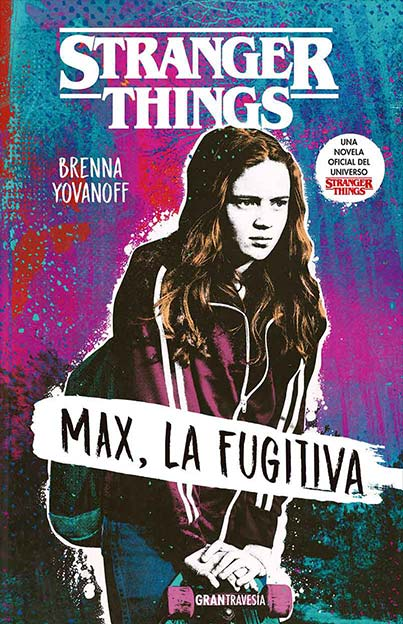 STRANGER THINGS. MAX LA FUGITIVA