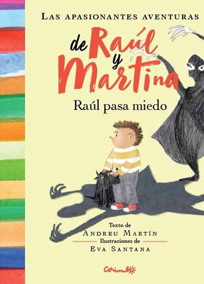 RAUL PASA MIEDO. LAS APASIONANTES AVENTURAS DE RAUL Y MARTINA