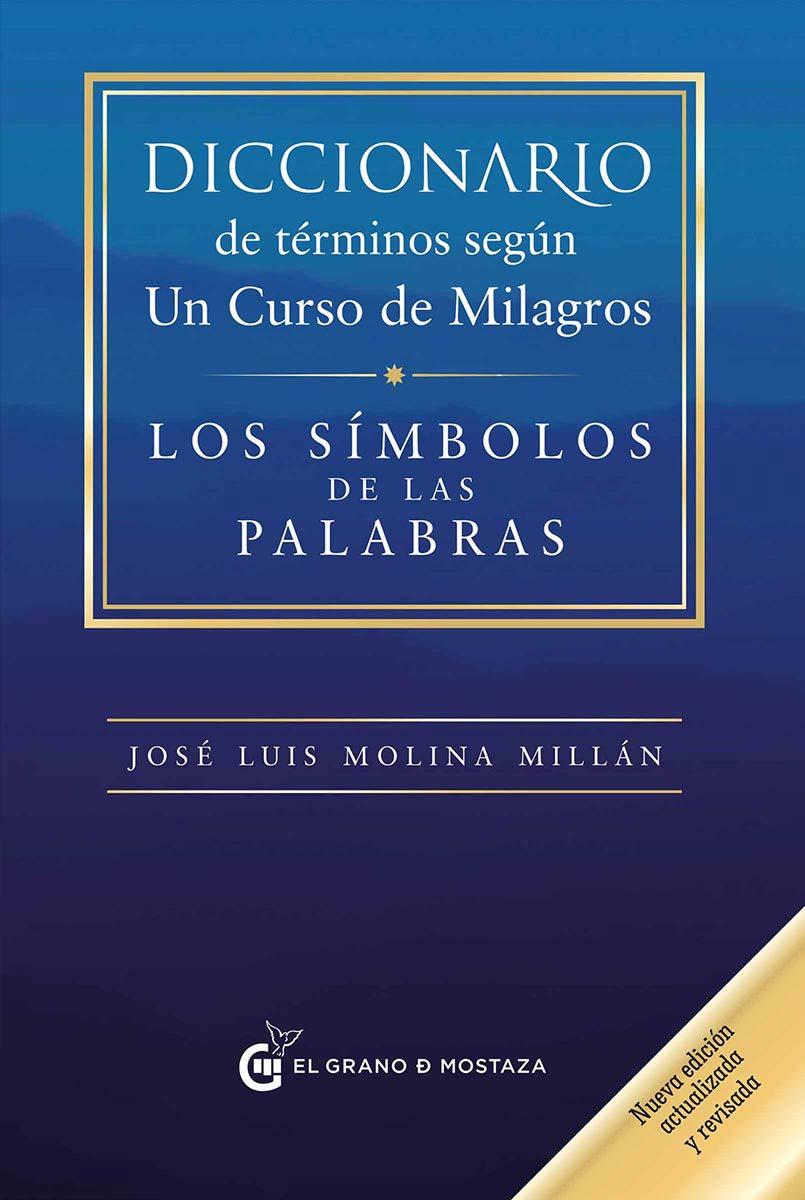 DICCIONARIO DE TERMINOS SEGUN UN CURSO DE MILAGROS (N.E)