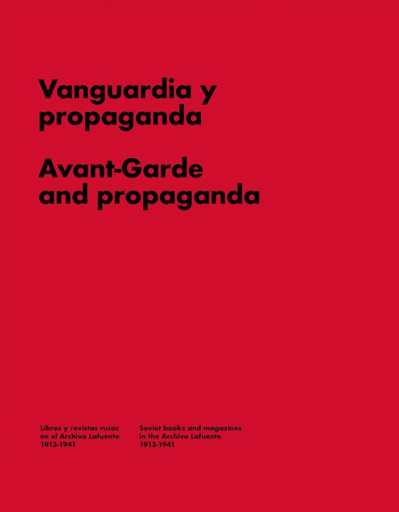 VANGUARDIA Y PROPAGANDA. AVANT-GARDE AND PROPAGANDA