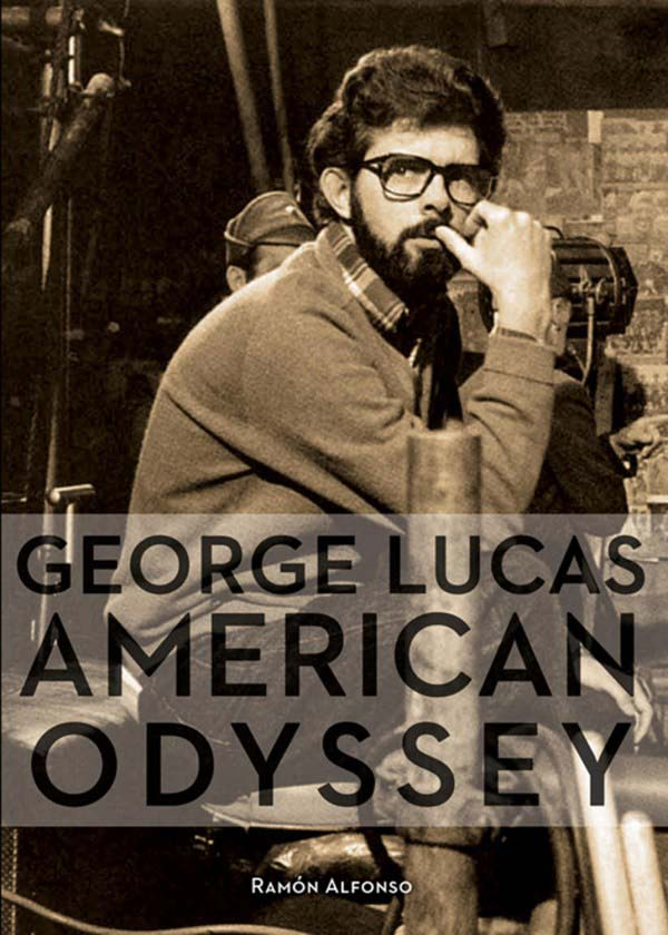 GEORGE LUCAS. AMERICAN ODYSSEY