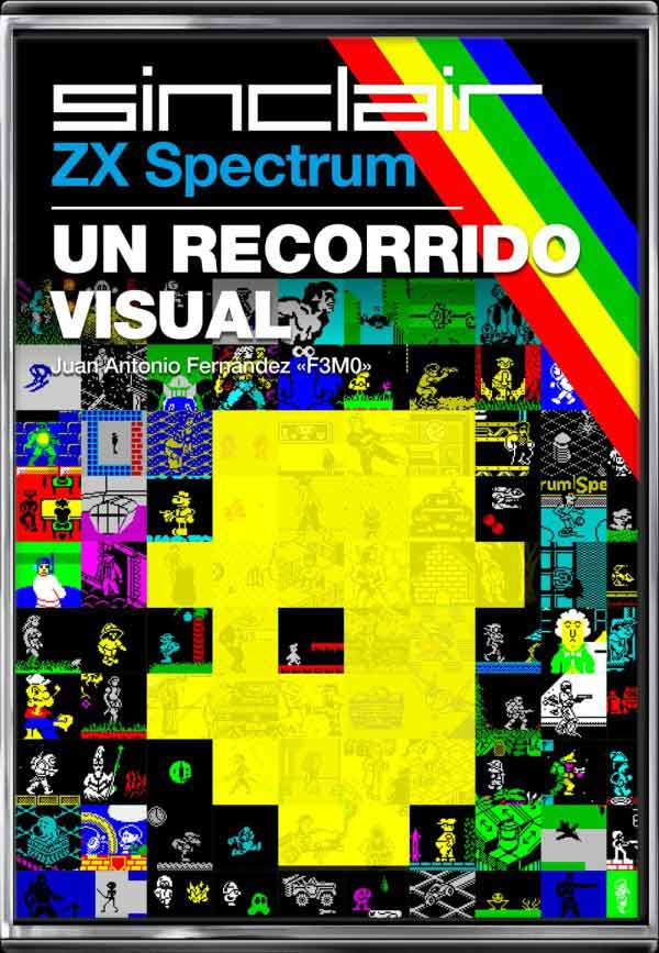 ZX SPECTRUM. UN RECORRIDO VISUAL