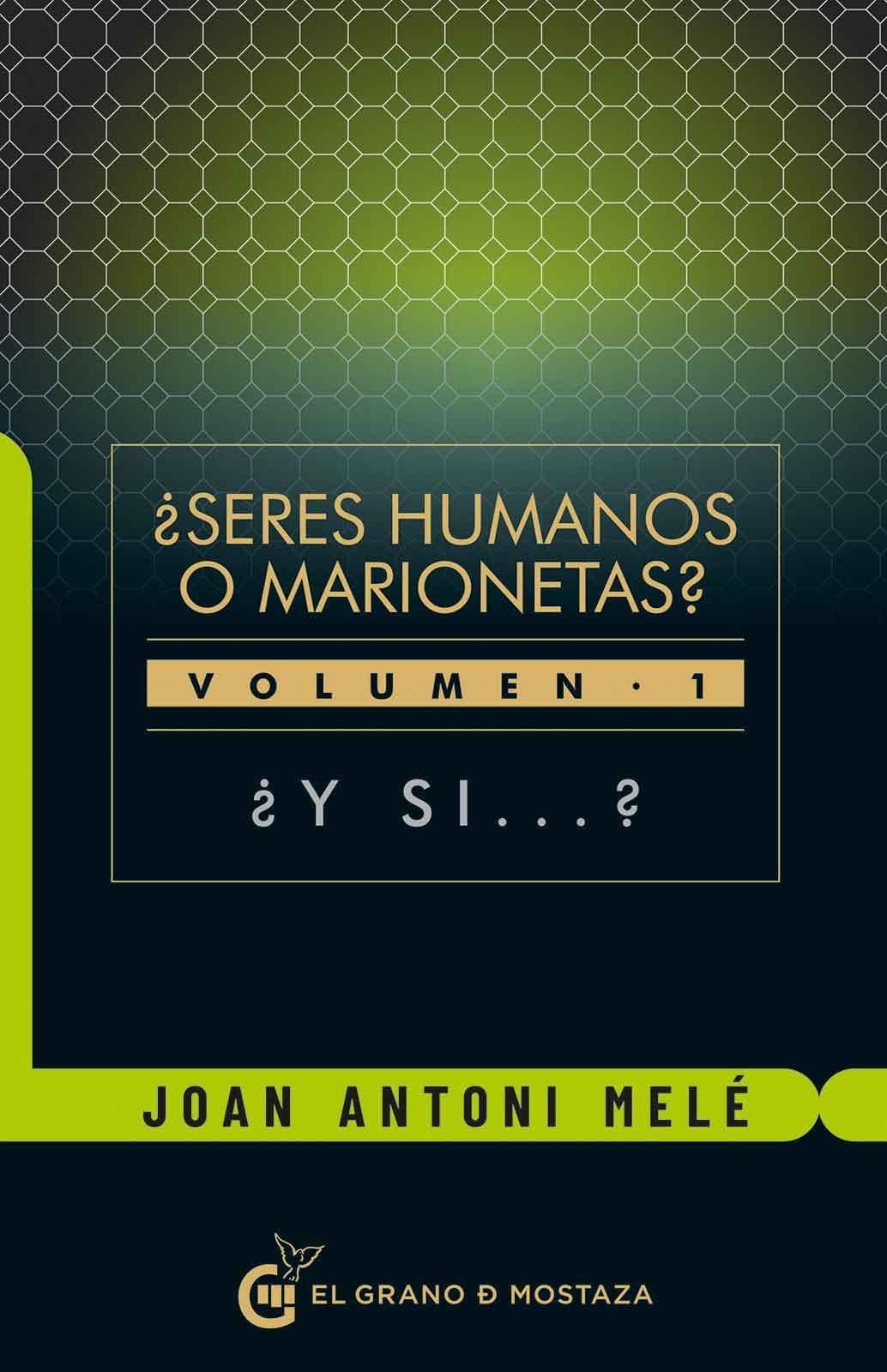 SERES HUMANOS O MARIONESTAS? VOL 1. ¿Y SI...?