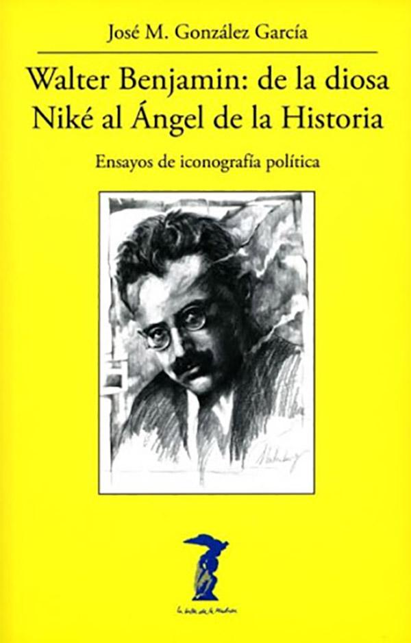 WALTER BENJAMIN. DE LA DIOSA NIKE AL ANGEL DE LA HISTORIA