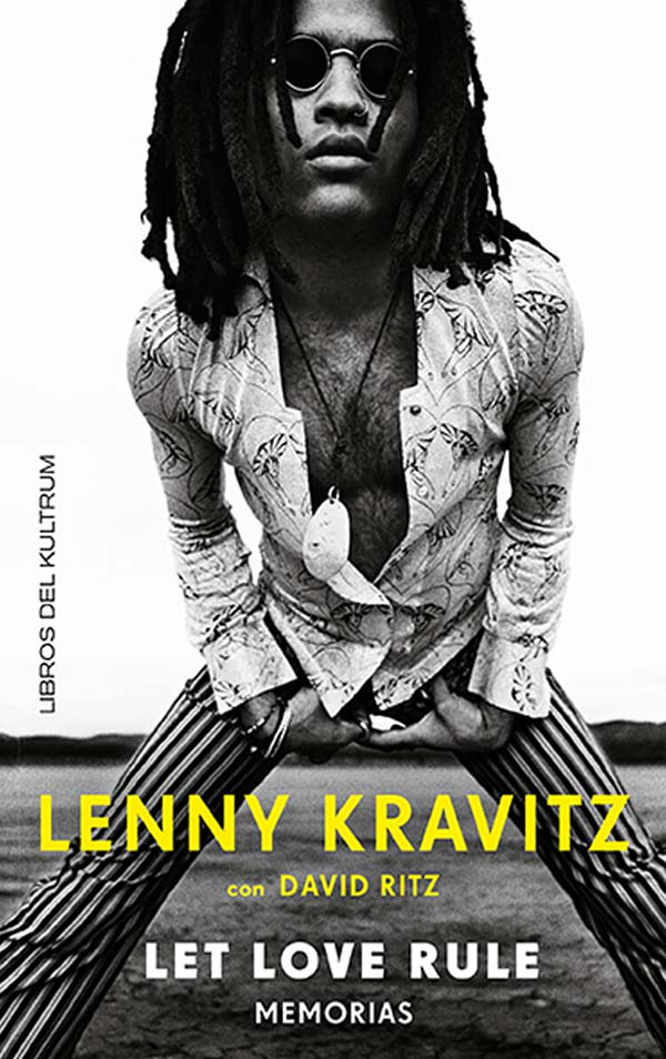 LENNY KRAVITZ. QUE RULE EL AMOR. MEMORIAS