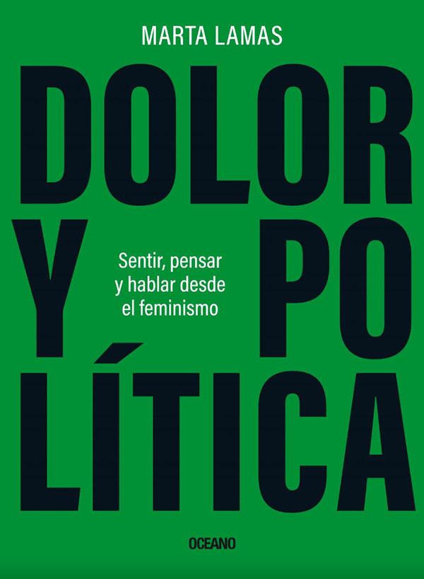 DOLOR Y POLITICA. SENTIR, PENSAR Y HABLAR DESDE EL FEMINISMO