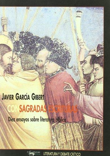 CON SAGRADAS ESCRITURAS. DIEZ ENSAYOS SOBRE LITERATURA...