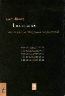 INCURSIONES. ENSAYOS SOBRE LA COLONIZACIÓN COMPUTACIONAL