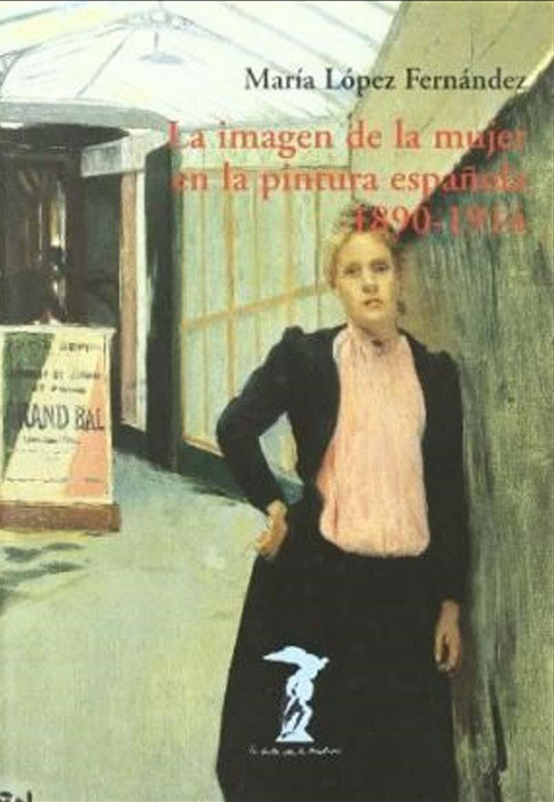 LA IMAGEN DE LA MUJER EN LA PINTURA ESPAÑOLA.   (1890-1914)