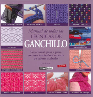 MANUAL DE TODAS LAS TECNICAS DE GANCHILLO. Guía Visual