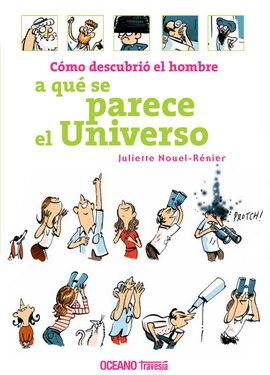 COMO DESCUBRIO EL HOMBRE A QUE SE PARECE EL UNIVERSO...