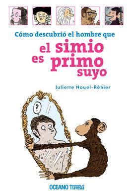 COMO DESCUBRIO EL HOMBRE QUE EL SIMIO ES PRIMO SUYO...